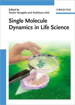 Single Molecule Dynamics in Life Science