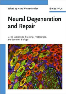 Neural Degeneration and Repair: Gene Expression Profiling, Proteomics and Systems Biology