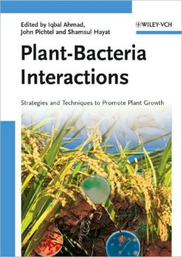 Plant-Bacteria Interactions: Strategies and Techniques to Promote Plant Growth