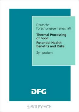 Thermal Processing of Food: Potential Health Benefits and Risks