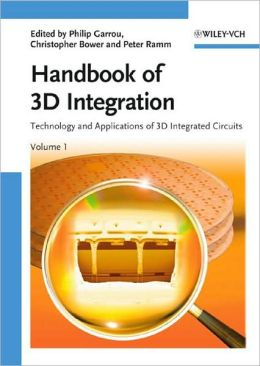Handbook of 3D Integration: Technology and Applications of 3D Integrated Circuits