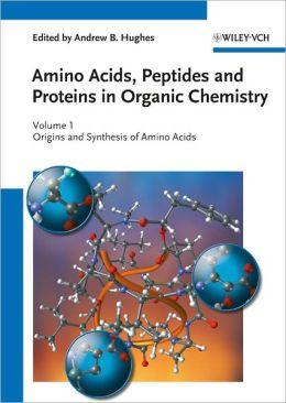 Amino Acids, Peptides and Proteins in Organic Chemistry: Volume 1 - Origins and Synthesis of Amino Acids