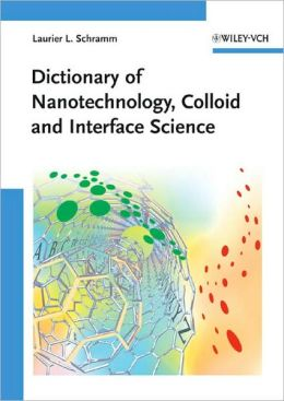 Dictionary of Nanotechnology, Colloid and Interface Science