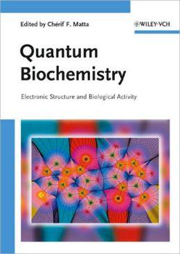 Quantum Biochemistry
