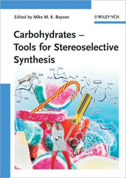 Carbohydrates: Tools for Stereoselective Synthesis