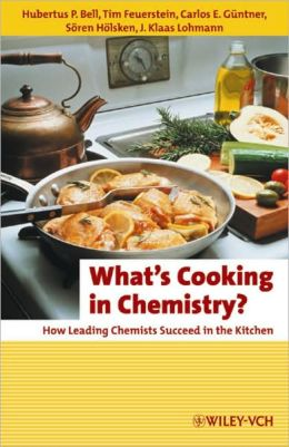 What's Cooking in Chemistry: How Leading Chemists Succeed in the Kitchen