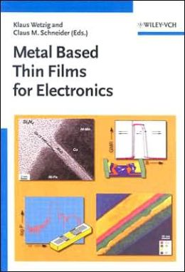 Metal Based Thin Films for Electronics Klaus Wetzig and Claus M. Schneider