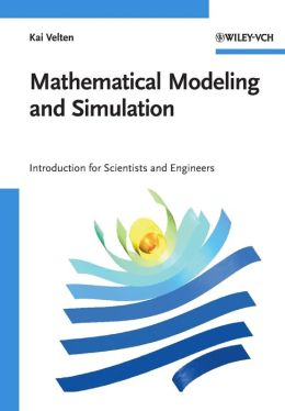 Mathematical Modeling and Simulation: Introduction for Scientists and Engineers