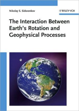 The Interaction Between Earth's Rotation and Geophysical Processes
