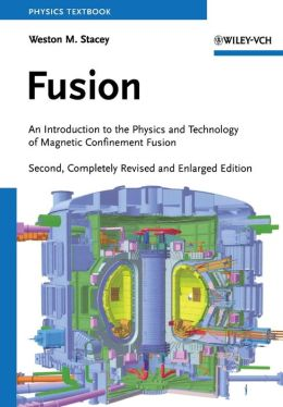 Fusion: An Introduction to the Physics and Technology of Magnetic Confinement Fusion