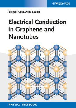 Electrical Conduction in Graphene and Nanotubes Shigeji Fujita and Akira Suzuki