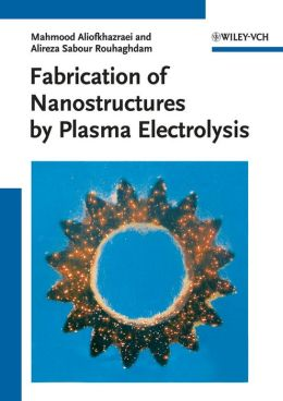 Fabrication of Nanostructures by Plasma Electrolysis