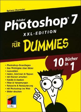 Adobe Photoshop 7 XXL-Edition Fur Dummies