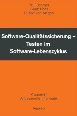 Software-Qualitätssicherung: Testen im Software-Lebenszyklus