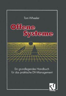 Offene Systeme: Ein grundlegendes Handbuch für das praktische DV-Management