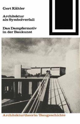 Architektur als Symbolverfall: Das Dampfermotiv in der Baukunst