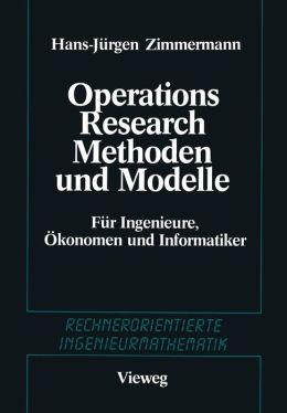 Methoden und Modelle des Operations Research: Für Ingenieure, Ökonomen und Informatiker