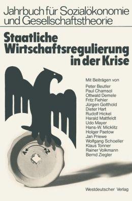 Staatliche Wirtschaftsregulierung in der Krise: Veröffentlichung der Hochschule für Wirtschaft und Politik Hamburg