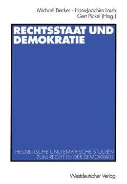 Rechtsstaat und Demokratie: Theoretische und empirische Studien zum Recht in der Demokratie