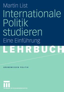 Internationale Politik studieren: Eine Einführung