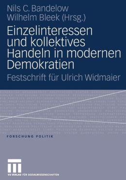 Einzelinteressen und kollektives Handeln in modernen Demokratien: Festschrift für Ulrich Widmaier