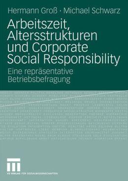 Arbeitszeit, Altersstrukturen und Corporate Social Responsibility: Eine repräsentative Betriebsbefragung
