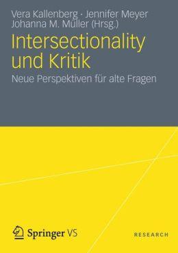 Intersectionality und Kritik: Neue Perspektiven für alte Fragen