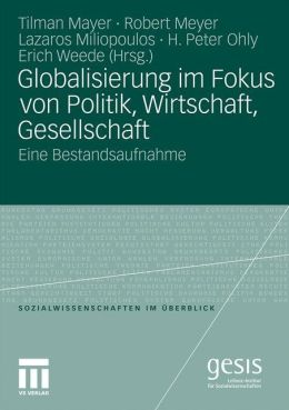 Globalisierung im Fokus von Politik, Wirtschaft, Gesellschaft: Eine Bestandsaufnahme