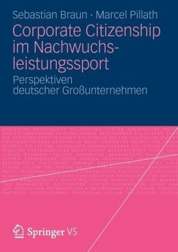 Corporate Citizenship im Nachwuchsleistungssport: Perspektiven deutscher Grossunternehmen