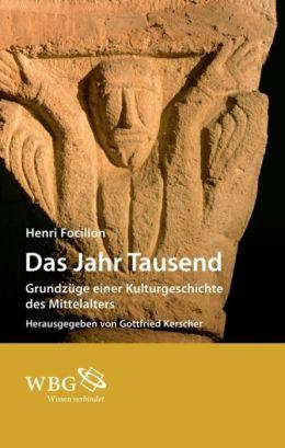Das Jahr Tausend: Grundzüge einer Kulturgeschichte des Mittelalters