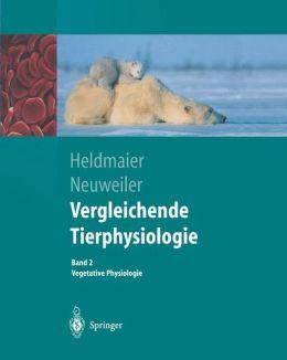 Vergleichende Tierphysiologie: Band 2 Vegetative Physiologie