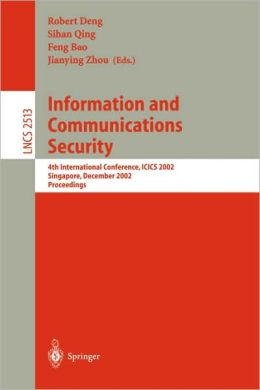 Information and Communications Security: 4th International Conference, ICICS 2002, Singapore, December 9-12, 2002, Proceedings