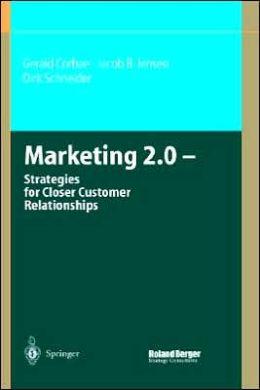 Marketing 2.0: Strategies for Closer Customer Relationships