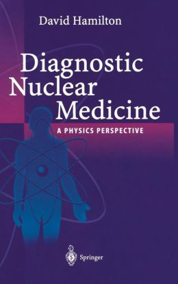 Diagnostic Nuclear Medicine: A Physics Perspective