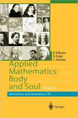 Applied Mathematics: Body and Soul: Volume 1: Derivatives and Geometry in IR3