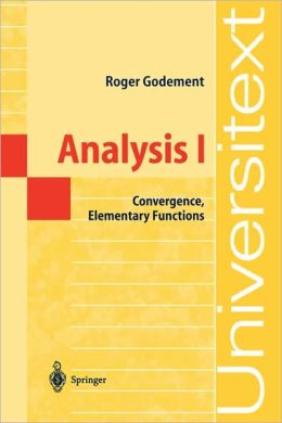 Analysis I: Convergence, Elementary functions