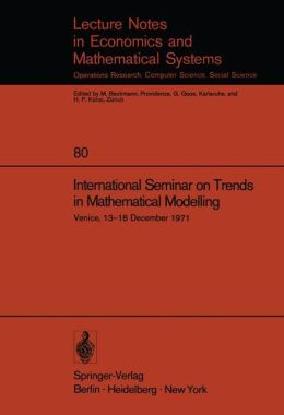 International Seminar on Trends in Mathematical Modelling: Venice, 13-18 December 1971