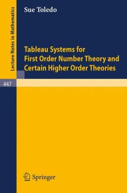 Tableau Systems for First Order Number Theory and Certain Higher Order Theories