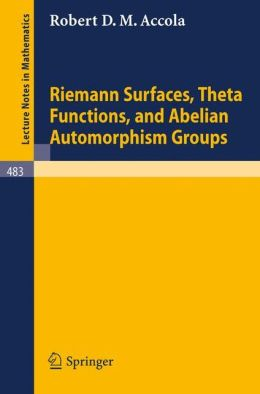 Riemann Surfaces, Theta Functions, and Abelian Automorphisms Groups