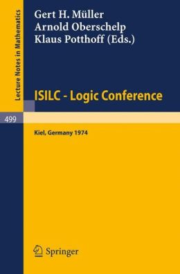 ISILC - Logic Conference: Proceedings of the International Summer Institute and Logic Colloquium, Kiel 1974