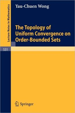 The Topology of Uniform Convergence on Order-Bounded Sets