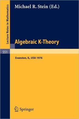 Algebraic K-Theory: Papers presented at the Conference held at Northwestern University, Evanston, January 12-16, 1976