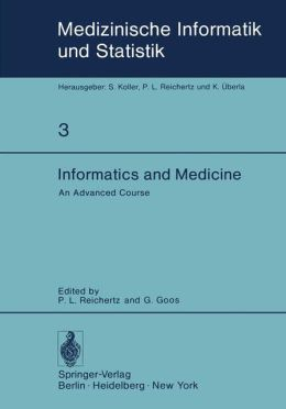 Informatics and Medicine: An Advanced Course