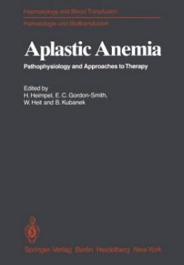 Aplastic Anemia: Pathophysiology and Approaches to Therapy