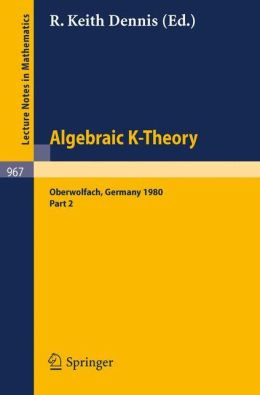 Algebraic K-Theory. Proceedings of a Conference Held at Oberwolfach, June 1980: Part 2