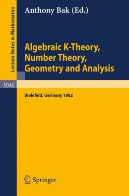 Algebraic K-Theory, Number Theory, Geometry and Analysis: Proceedings of the International Conference Held at Bielefeld, Federal Republic of Germany,