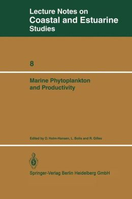 Marine Phytoplankton and Productivity: Proceedings of the invited lectures to a symposium organized within the 5th conference of the European Society for Comparative Physiology and Biochemistry -- Taormina, Sicily, Italy, September 5-8, 1983