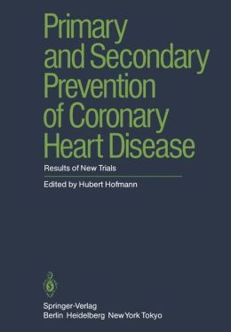 Primary and Secondary Prevention of Coronary Heart Disease: Results of New Trials