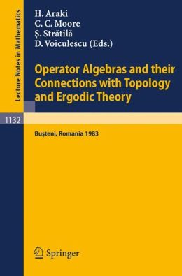 Operator Algebras and their Connections with Topology and Ergodic Theory: Proceedings of the OATE Conference held in Busteni, Romania, August 29 - September 9, 1983