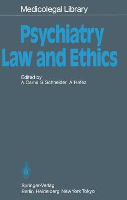 Psychiatry -- Law and Ethics